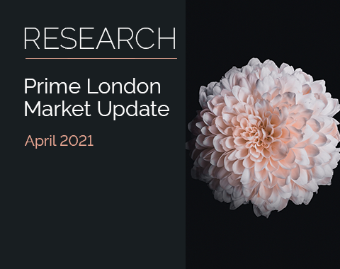 LonRes research: Prime London Market Update - April 2021 residential property market