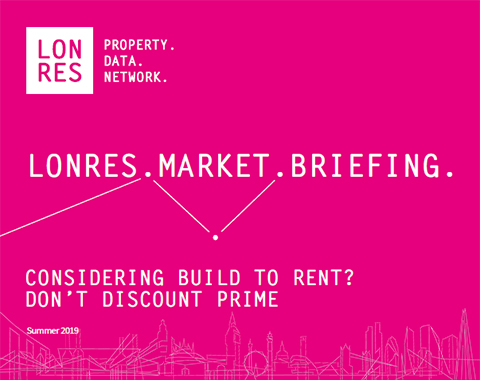 LonRes Market Briefing - Considering Build-to-Rent? Don't Discount Prime - renting in London's prime markets