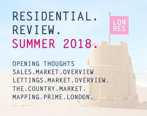 LonRes Residential Review - Summer 2018 - Analysis on London's prime residential markets
