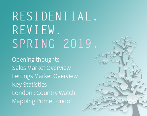 LonRes Residential Review - Spring 2019 Q1 2019 - London Property Market Review